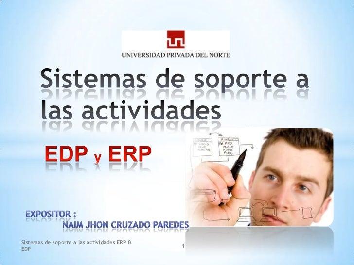 Sistemas de soporte a las actividades ERP &                                              1EDP