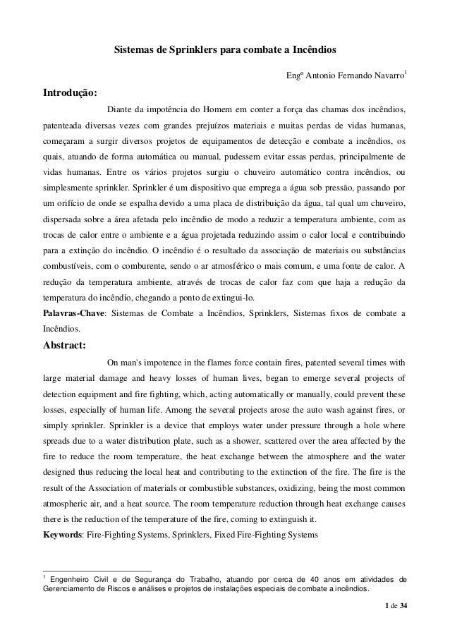 Sistemas de Sprinklers para combate a Incêndios Engº Antonio Fernando Navarro1  Introdução: Diante da impotência do Homem ...