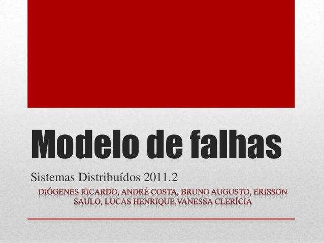 Modelo de falhasSistemas Distribuídos 2011.2