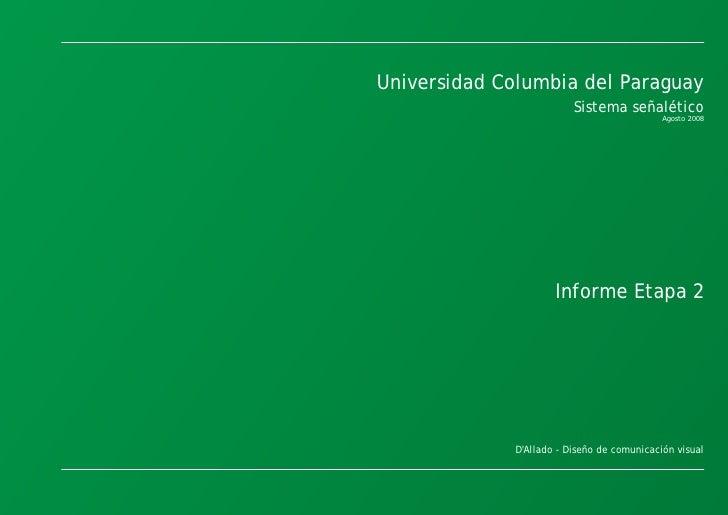 Universidad Columbia del Paraguay - Sistema señalético     Universidad Columbia del Paraguay                              ...