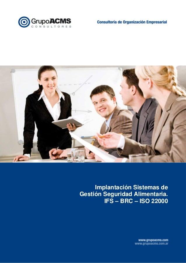 Implantación Sistemas de Gestión Seguridad Alimentaria. IFS – BRC – ISO 22000