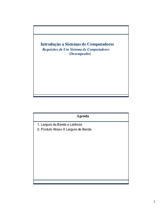 Introdução a Sistemas de Computadores   Requisitos de Um Sistema de Computadores                   (Desempenho)           ...