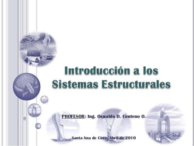 PROFESOR: Ing. Oswaldo D. Centeno O.Santa Ana de Coro; Abril de 2010