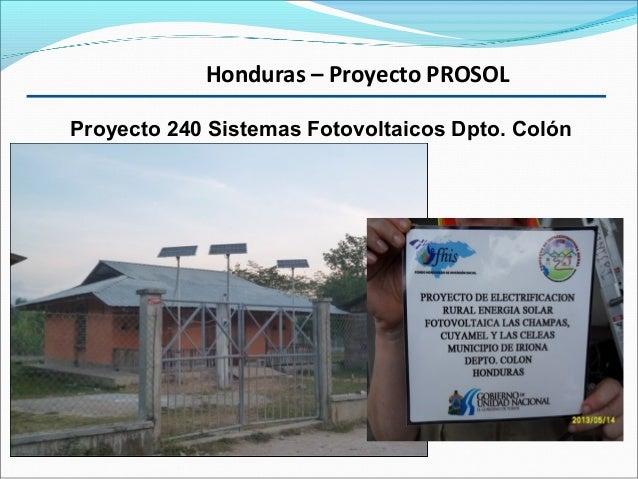 ¿CuántaInversióntotal?Honduras – Proyecto PROSOLProyecto 240 Sistemas Fotovoltaicos Dpto. Colón