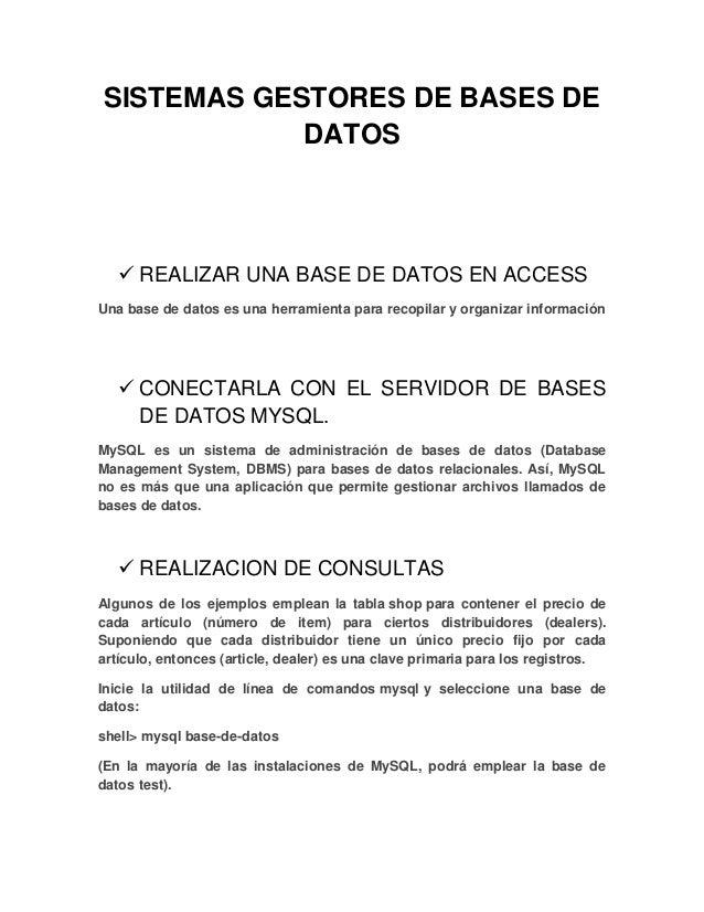 SISTEMAS GESTORES DE BASES DE DATOS  REALIZAR UNA BASE DE DATOS EN ACCESS Una base de datos es una herramienta para recop...