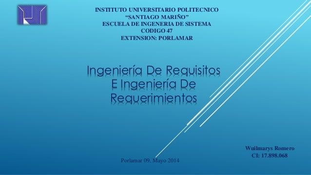 "INSTITUTO UNIVERSITARIO POLITECNICO ""SANTIAGO MARIÑO"" ESCUELA DE INGENERIA DE SISTEMA CODIGO 47 EXTENSION: PORLAMAR Ingeni..."