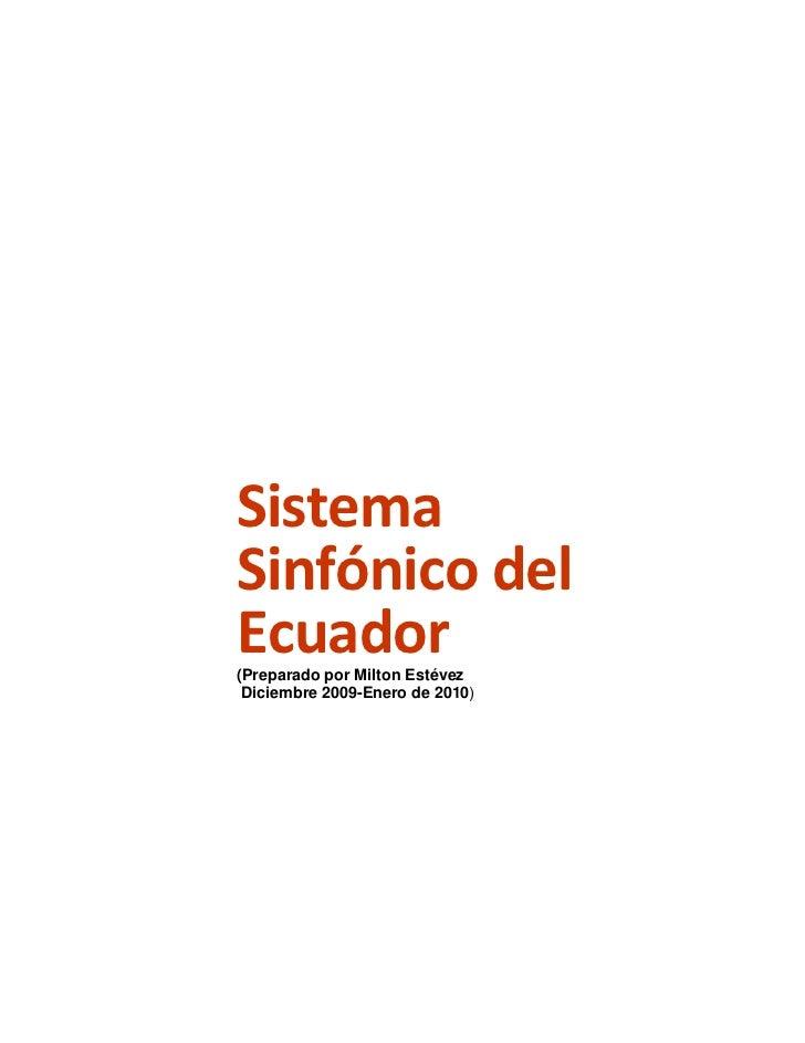 SistemaSinfónicodelEcuador                    (Preparado por Milton Estévez Diciembre 2009-Enero de 2010)