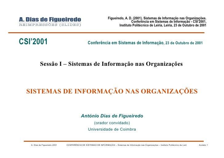 Figueiredo, A. D. (2001). Sistemas de Informação nas Organizações.                                                        ...
