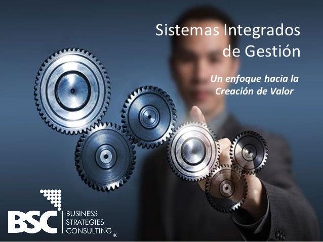 Sistemas Integrados de Gestión Un enfoque hacia la Creación de Valor