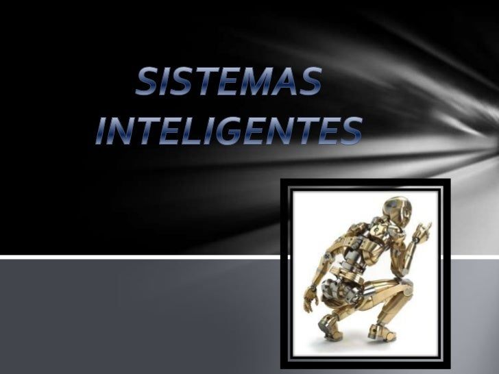 SISTEMAS INTELIGENTES<br />
