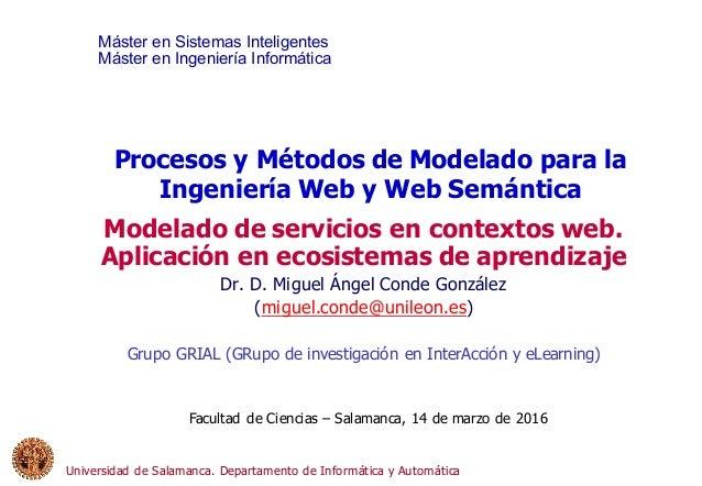 Máster en Sistemas Inteligentes Máster en Ingeniería Informática Universidad de Salamanca. Departamento de Informática y A...