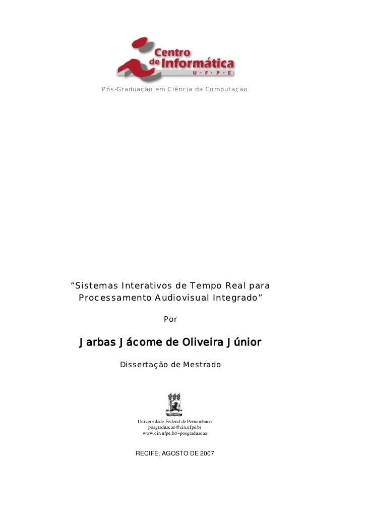 """Pós-Graduação em Ciência da Computação""""Sistemas Interativos de Tempo Real para  Processamento Audiovisual Integrado""""      ..."""