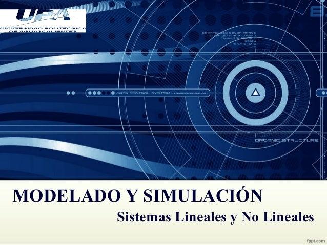 MODELADO Y SIMULACIÓN Sistemas Lineales y No Lineales