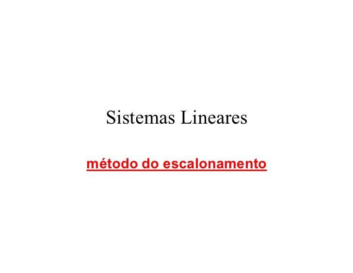 Sistemas Linearesmétodo do escalonamento