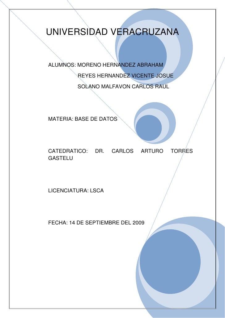 UNIVERSIDAD VERACRUZANA<br />ALUMNOS: MORENO HERNANDEZ ABRAHAM<br />                    REYES HERNANDEZ VICENTE JOSUE<br /...