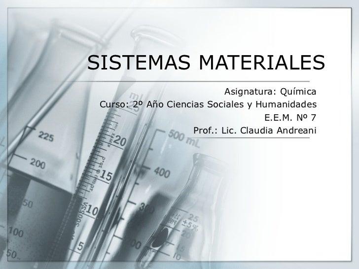 SISTEMAS MATERIALES                              Asignatura: Química  Curso: 2º Año Ciencias Sociales y Humanidades       ...
