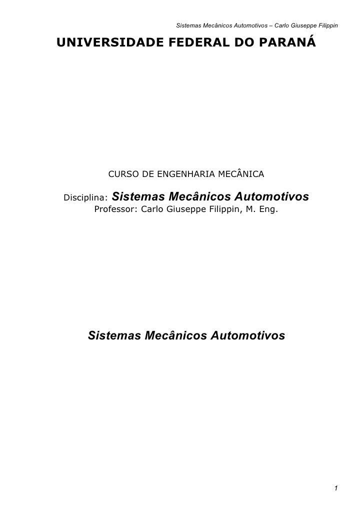 Sistemas Mecânicos Automotivos – Carlo Giuseppe FilippinUNIVERSIDADE FEDERAL DO PARANÁ         CURSO DE ENGENHARIA MECÂNIC...