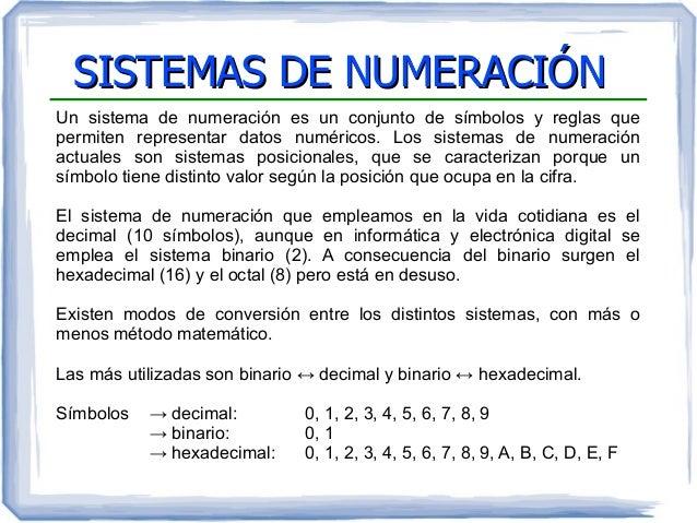 SISTEMAS DE NUMERACIÓNSISTEMAS DE NUMERACIÓN Un sistema de numeración es un conjunto de símbolos y reglas que permiten rep...