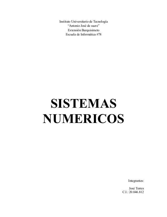 """Instituto Universitario de Tecnología""""Antonio José de sucre""""Extensión BarquisimetoEscuela de Informática #78SISTEMASNUMERI..."""