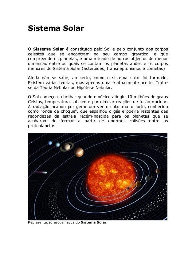 Sistema Solar O Sistema Solar é constituído pelo Sol e pelo conjunto dos corpos celestes que se encontram no seu campo gra...
