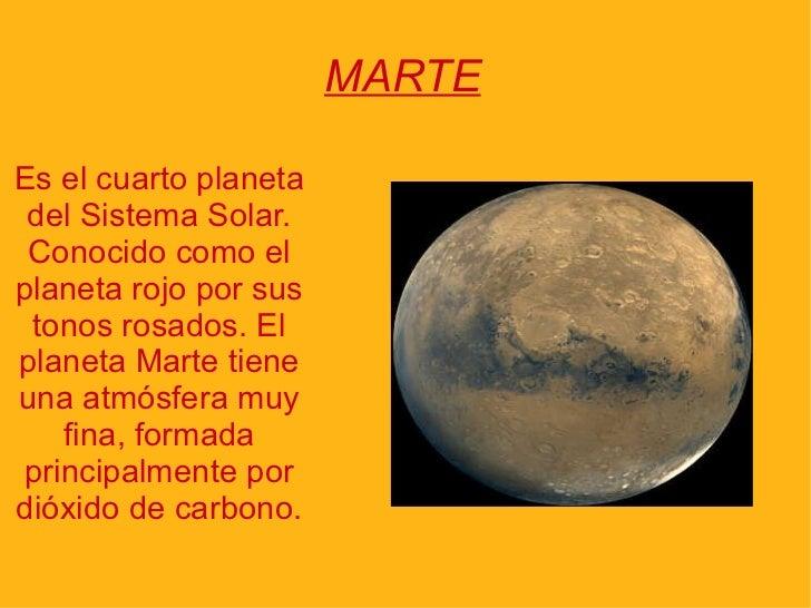 MARTE Es el cuarto planeta   del Sistema Solar.   Conocido como el   planeta rojo por sus tonos rosados. El planeta Marte ...