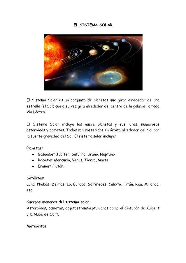 EL SISTEMA SOLAREl Sistema Solar es un conjunto de planetas que giran alrededor de unaestrella (el Sol) que a su vez gira ...