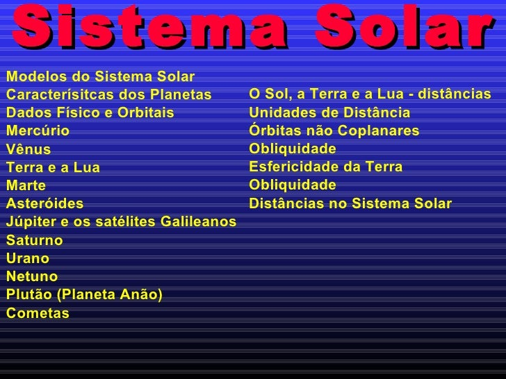 Sistema Solar Modelos do Sistema Solar Caracterísitcas dos Planetas Dados Físico e Orbitais Mercúrio Vênus Terra e a Lua M...