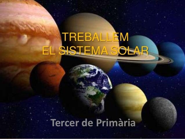 TREBALLEMEL SISTEMA SOLAR Tercer de Primària