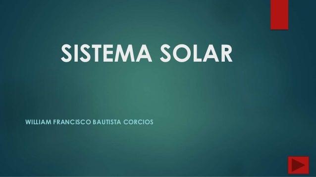 SISTEMA SOLAR WILLIAM FRANCISCO BAUTISTA CORCIOS
