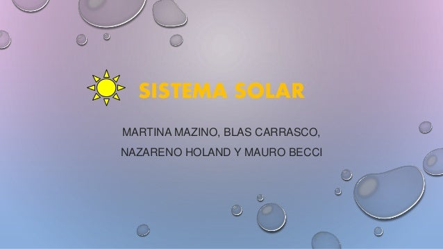 SISTEMA SOLAR MARTINA MAZINO, BLAS CARRASCO, NAZARENO HOLAND Y MAURO BECCI