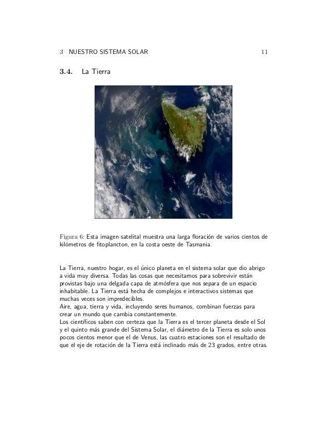 3 NUESTRO SISTEMA SOLAR 11 3.4. La Tierra Figura 6: Esta imagen satelital muestra una larga floraci´on de varios cientos de...