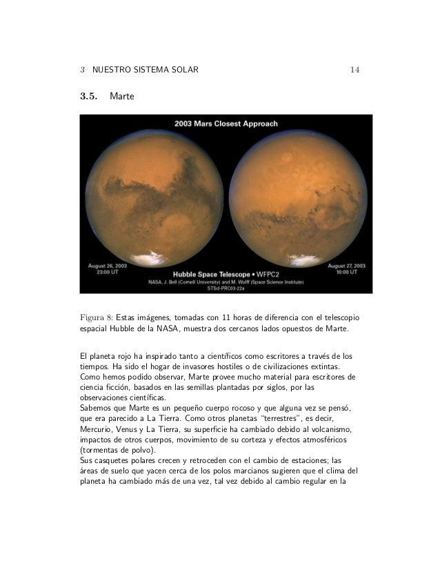 3 NUESTRO SISTEMA SOLAR 14 3.5. Marte Figura 8: Estas im´agenes, tomadas con 11 horas de diferencia con el telescopio espa...