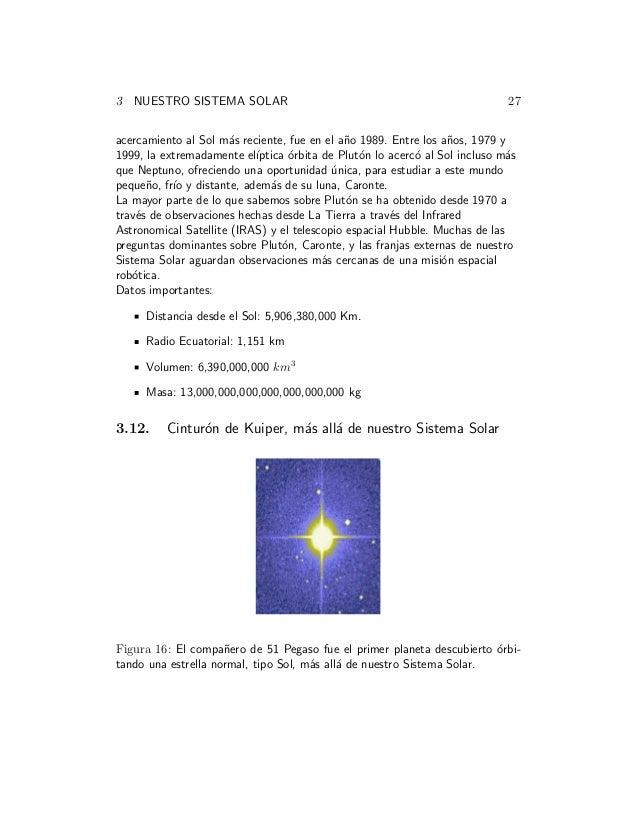3 NUESTRO SISTEMA SOLAR 27 acercamiento al Sol m´as reciente, fue en el a˜no 1989. Entre los a˜nos, 1979 y 1999, la extrem...
