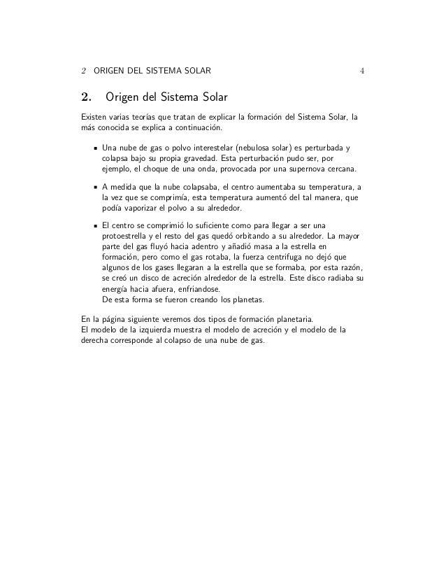 2 ORIGEN DEL SISTEMA SOLAR 4 2. Origen del Sistema Solar Existen varias teor´ıas que tratan de explicar la formaci´on del ...