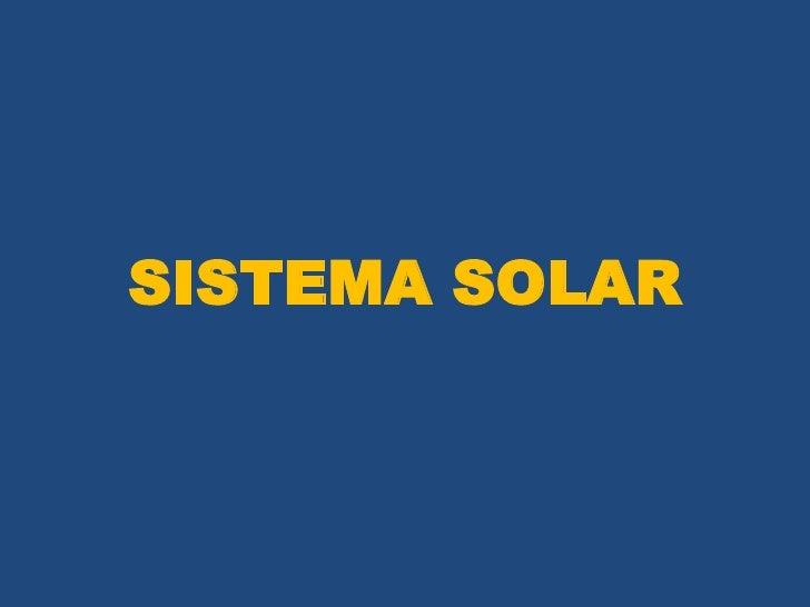 SISTEMA SOLAR<br />