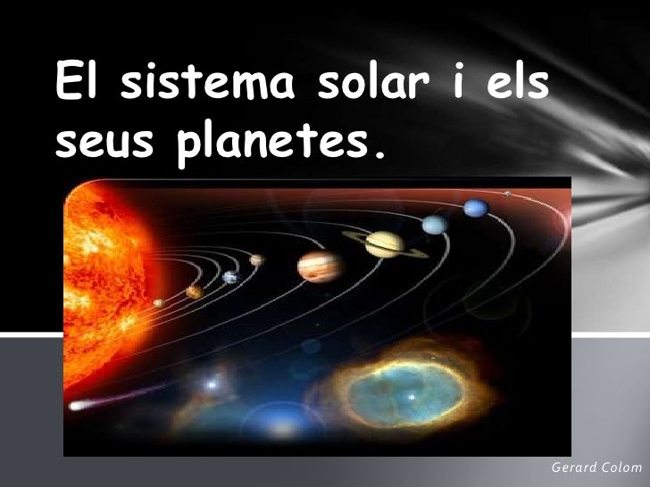 El sistema solar i elsseus planetes.<br />Gerard Colom<br />