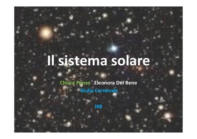 Ilsistemasolare ChiaraPonzoEleonoraDelBene GiuliaCarnevale  IIIB