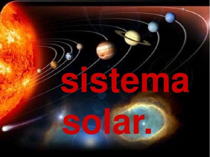 sistema solar.<br />