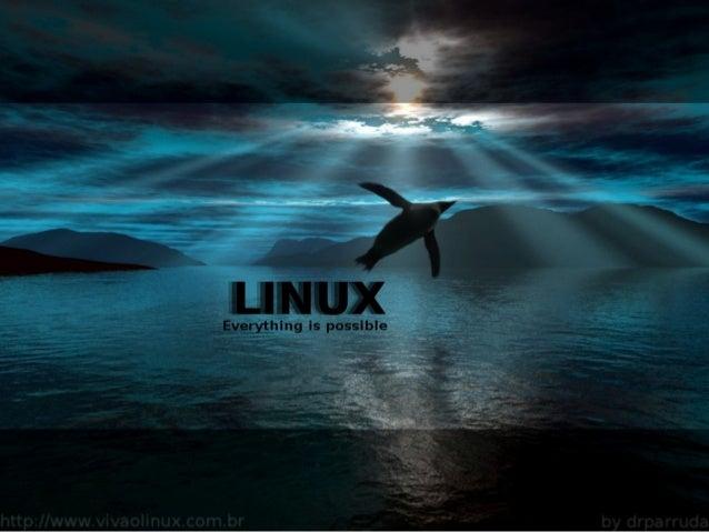O que é Linux• O Linux é um sistema operacional, assim como  muitos outros que existem no mercado. Ele é um  sistema deriv...