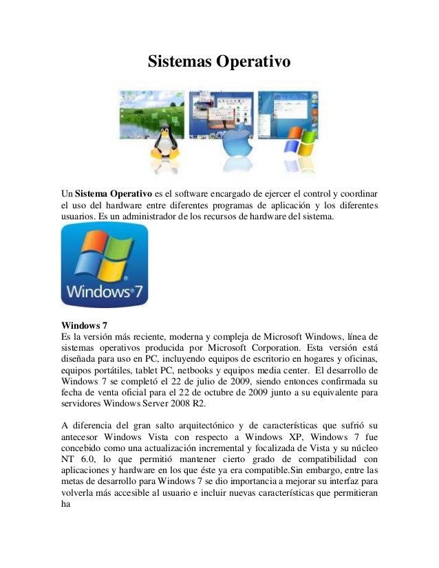 Sistemas OperativoUn Sistema Operativo es el software encargado de ejercer el control y coordinarel uso del hardware entre...