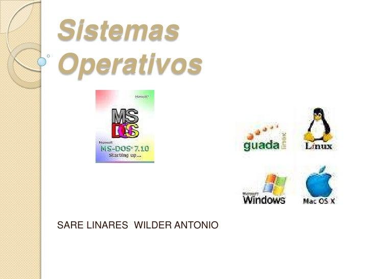 Sistemas Operativos<br />SARE LINARES  WILDER ANTONIO <br />