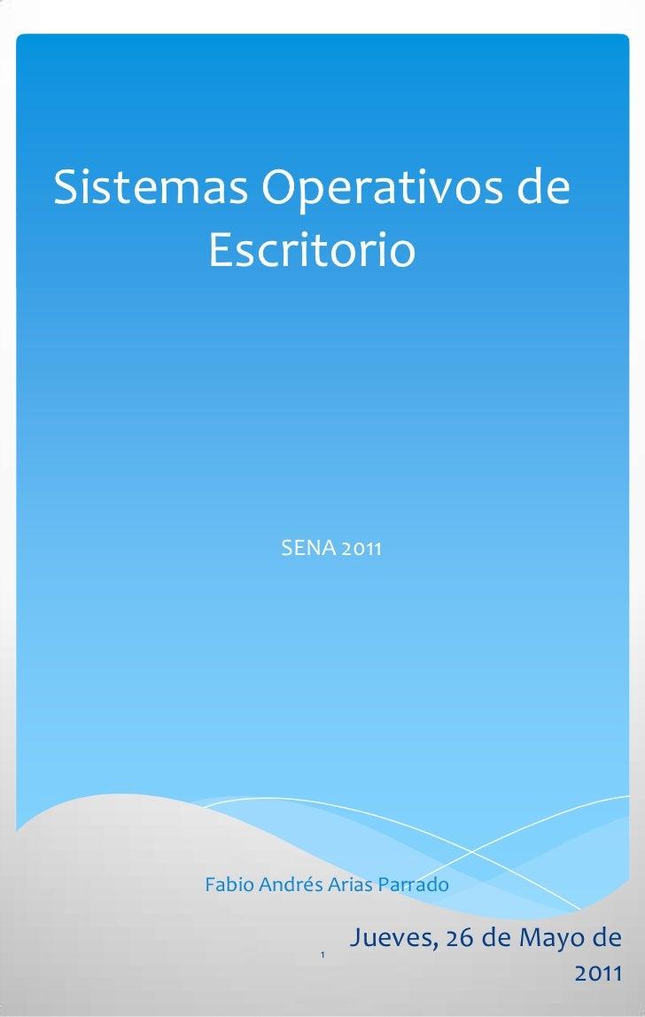 Sistemas Operativos de      Escritorio              SENA 2011      Fabio Andrés Arias Parrado                  1          ...