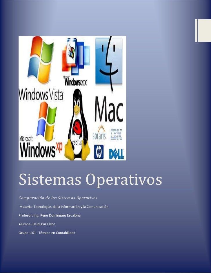 Sistemas OperativosComparación de los Sistemas OperativosMateria: Tecnologías de la Información y la ComunicaciónProfesor:...