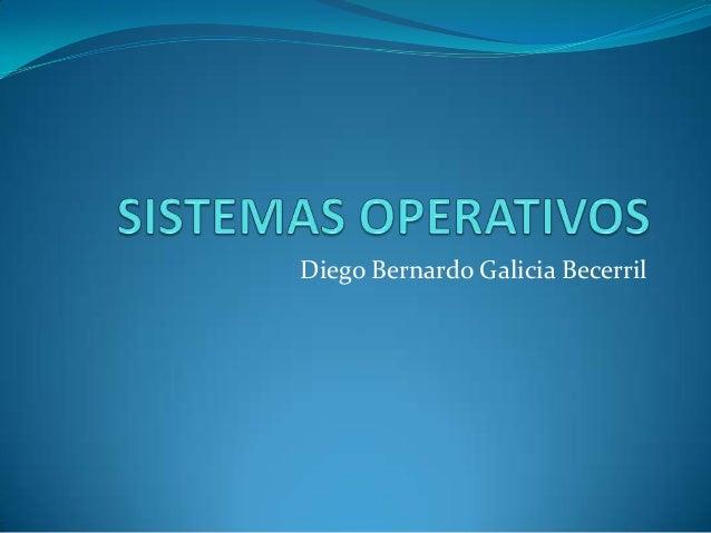 Diego Bernardo Galicia Becerril