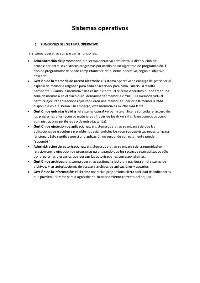 Sistemasoperativos           1. FUNCIONESDELSISTEMAOPERATIVOElsistemaoperativocumplevariasfunciones:•   Admin...