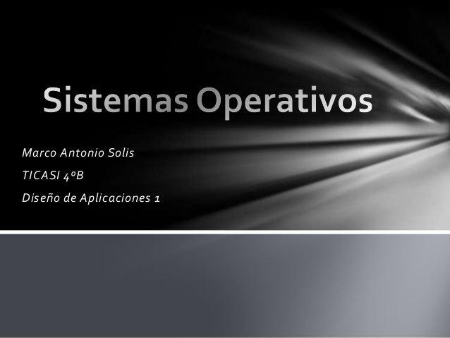 Marco Antonio Solis TICASI 4ºB Diseño de Aplicaciones 1