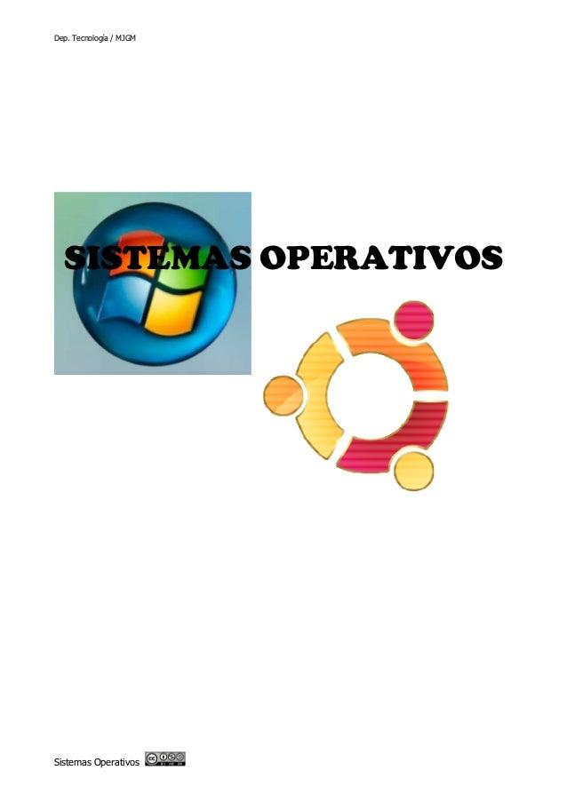 Dep. Tecnología / MJGM Sistemas Operativos SISTEMAS OPERATIVOS