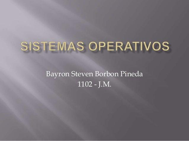 Bayron Steven Borbon Pineda 1102 - J.M.