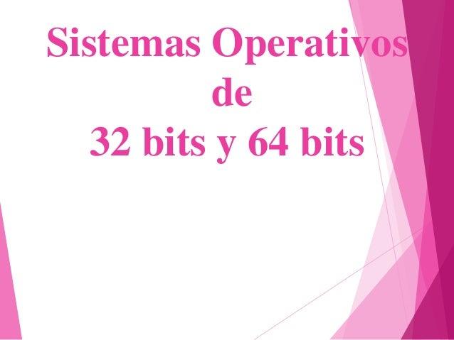 Sistemas Operativos de 32 bits y 64 bits
