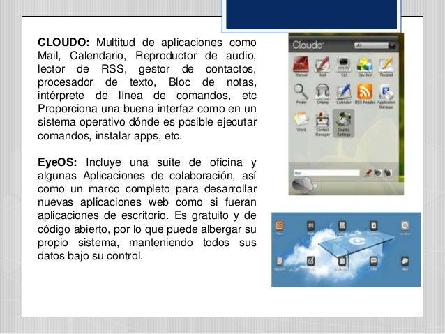 CLOUDO: Multitud de aplicaciones como Mail, Calendario, Reproductor de audio, lector de RSS, gestor de contactos, procesad...